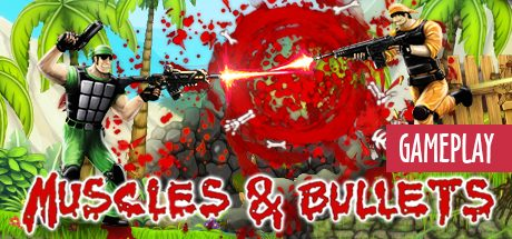 Muscles and Bullets gameplay video overload 2019